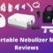 Portable Nebulizer Machine Reviews and Buyer's Guide 2021